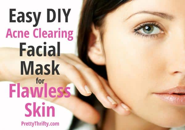Easy, DIY Acne Clearing Facial Mask for Flawless Skin PrettyThrifty.com