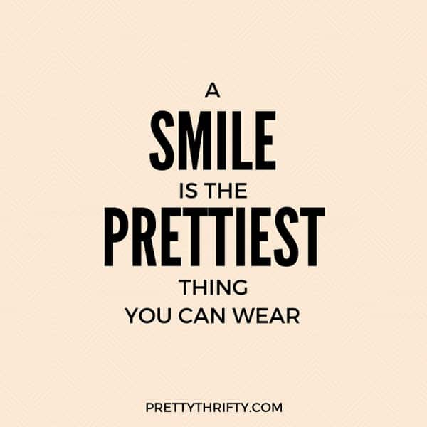 A Smile is the Prettiest Thing You Can Wear PrettyThrifty.com